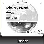 London Take My Breath Away (The Radio)
