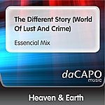 Heaven & Earth The Different Story (World Of Lust And Crime) (Essencial Mix)