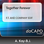 A. Kay-B.J. Together Forever (F.T. AND COMPANY EDIT)