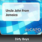 Dirty Boys Uncle John From Jamaica