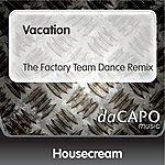 Housecream Vacation (The Factory Team Dance Remix)