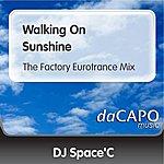 DJ Space'C Walking On Sunshine (The Factory Eurotrance Mix) (Feat. Katty B)