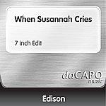 Edison When Susannah Cries (7 inch Edit)