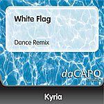 Kyria White Flag (Dance Remix)