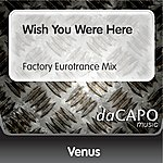 Venus Wish You Were Here (Factory Eurotrance Mix)