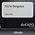 Atlantis You're Gorgeous (Club Mix)