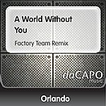 Orlando A World Without You (Factory Team Remix)