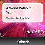 Orlando A World Without You (The Last Factory Mix)