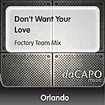 Orlando Don't Want Your Love (Factory Team Mix)