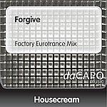 Housecream Forgive (Factory Eurotrance Mix)