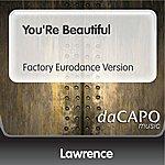 Lawrence You'Re Beautiful (Factory Eurodance Version)