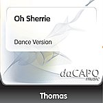 Thomas Oh Sherrie (Dance Version)