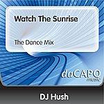 DJ Hush Watch The Sunrise (The Dance Mix)