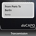 Trancemission From Paris To Berlin (Remix)