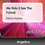Angelica We Ride (I See The Future) (Dance Version)