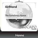 Hanna Girlfriend (The Eurodance Remix)