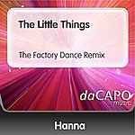 Hanna The Little Things (The Factory Dance Remix)