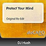 DJ Hush Protect Your Mind (Original Re-Edit)
