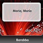 Barabba Maria, Maria