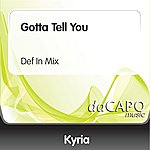 Kyria Gotta Tell You (Def In Mix)