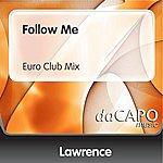 Lawrence Follow Me (Euro Club Mix)