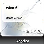 Angelica What If (Dance Version)