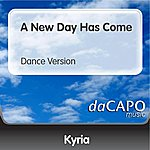 Kyria A New Day Has Come (Dance Version)