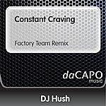 DJ Hush Constant Craving (Factory Team Remix)