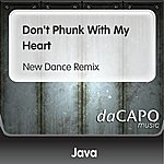 Java Don't Phunk With My Heart (New Dance Remix)