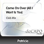 Patricia Come On Over (All I Want Is You) (Club Mix)