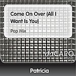 Patricia Come On Over (All I Want Is You) (Pop Mix)