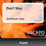 Karel Don't Stop (Smalltown Stop)
