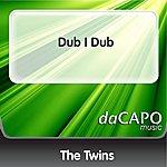The Twins Dub I Dub