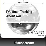 Housecream I'Ve Been Thinking About You