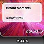 R.O.O.S. Instant Moments (Tuneboy Remix)
