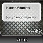R.O.O.S. Instant Moments (Dance Therapy''s Vocal Mix)