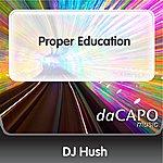 DJ Hush Proper Education