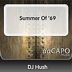 DJ Hush Summer Of '69