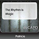 Patricia The Rhythm Is Magic