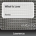 Lawrence What Is Love (Remix)