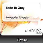 Datura Fade To Grey (Powered Milk Version) (Feat. Steve Strange)