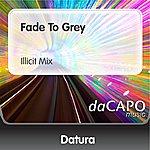 Datura Fade To Grey (Illicit Mix) (Feat. Steve Strange)