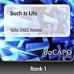 Rank 1 Such Is Life (Talla 2XLC Remix) (Feat. Shanokee)