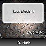 DJ Hush Love Machine