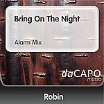 Robin Bring On The Night (Alarm Mix) (Feat. Betty V.)