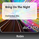 Robin Bring On The Night (Instinctive Mix) (Feat. Betty V.)