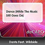 Dante Dance (While The Music Still Goes On)(Single)(Feat. Wildside)