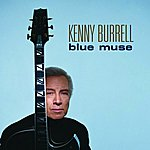 Kenny Burrell Blue Muse