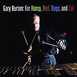 Gary Burton For Hamp, Red, Bags And Cal