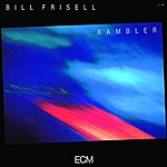 Bill Frisell Rambler